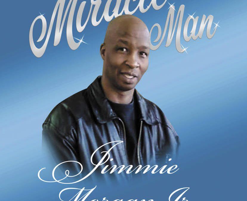 "In Loving Memory of Jimmie ""Miracle Man"" Morgan Jr."
